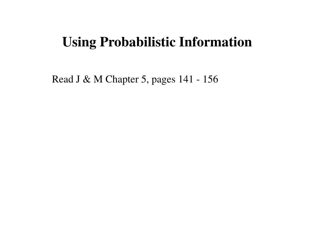 using probabilistic information l.