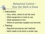 behavioral control how the work is done