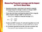 measuring financial leverage and its impact on firm s stock beta