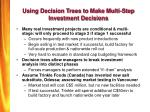using decision trees to make multi step investment decisions