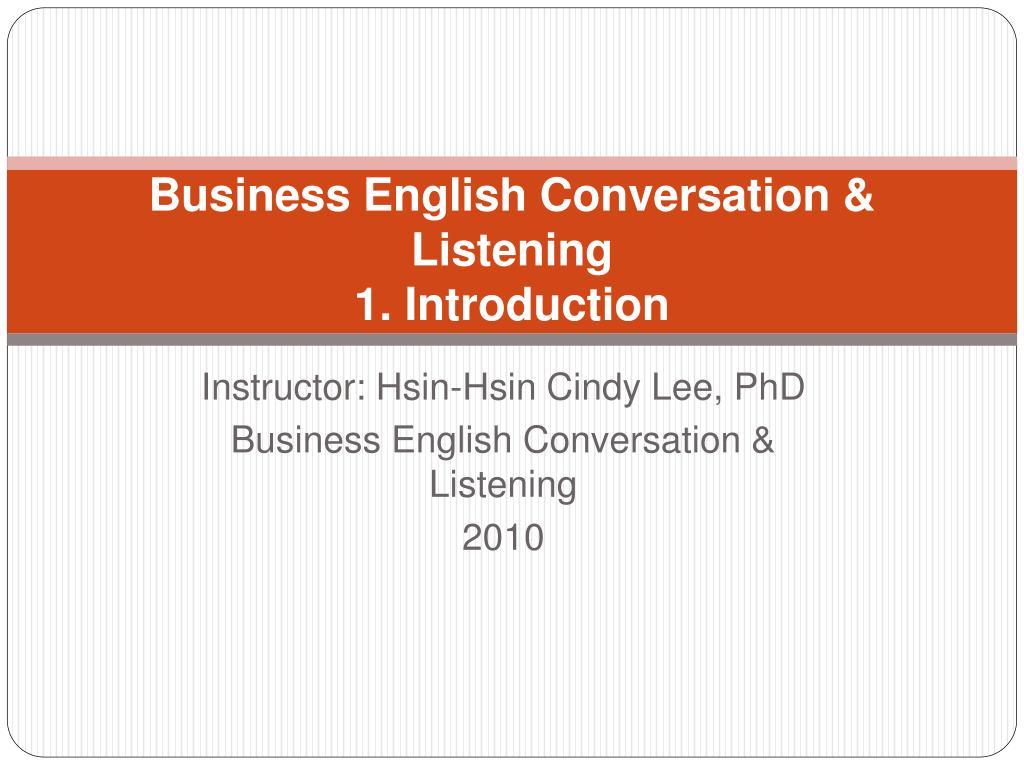 business english conversation listening 1 introduction l.