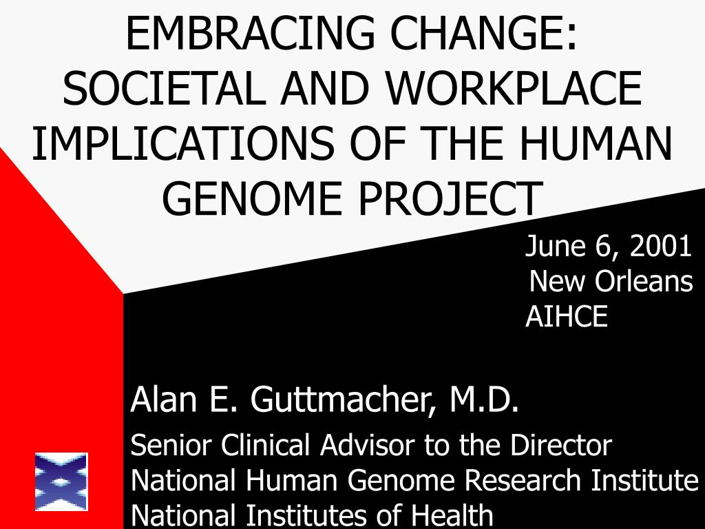 embracing change societal and workplace implications of the human genome project l.