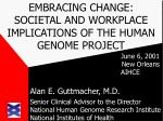 embracing change societal and workplace implications of the human genome project