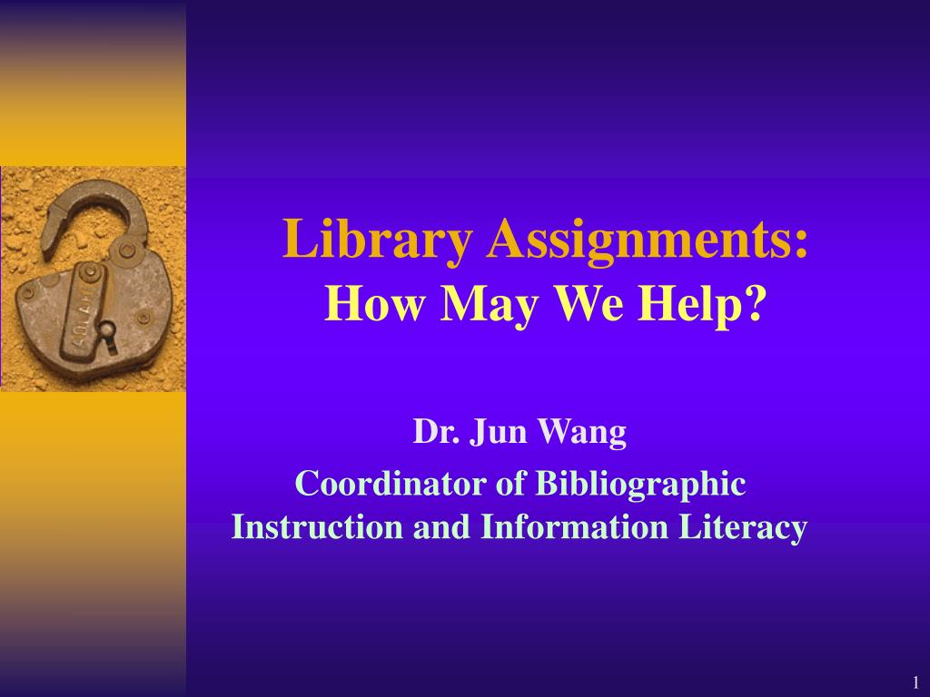 library assignments how may we help l.