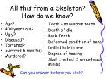all this from a skeleton how do we know