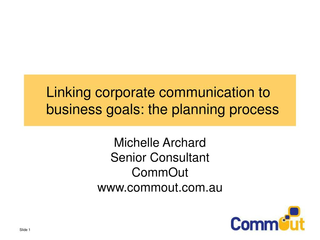 linking corporate communication to business goals the planning process l.