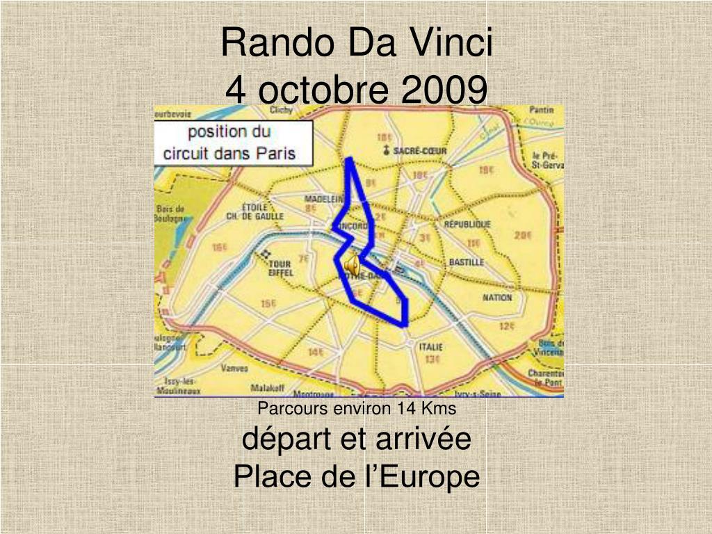 rando da vinci 4 octobre 2009 parcours environ 14 kms d part et arriv e place de l europe l.