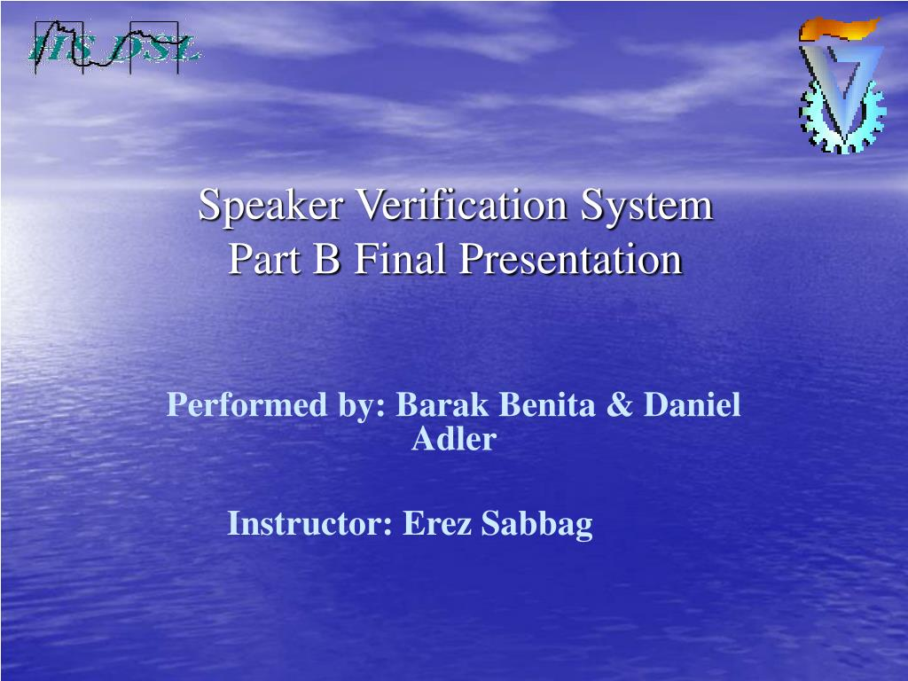 speaker verification system part b final presentation l.