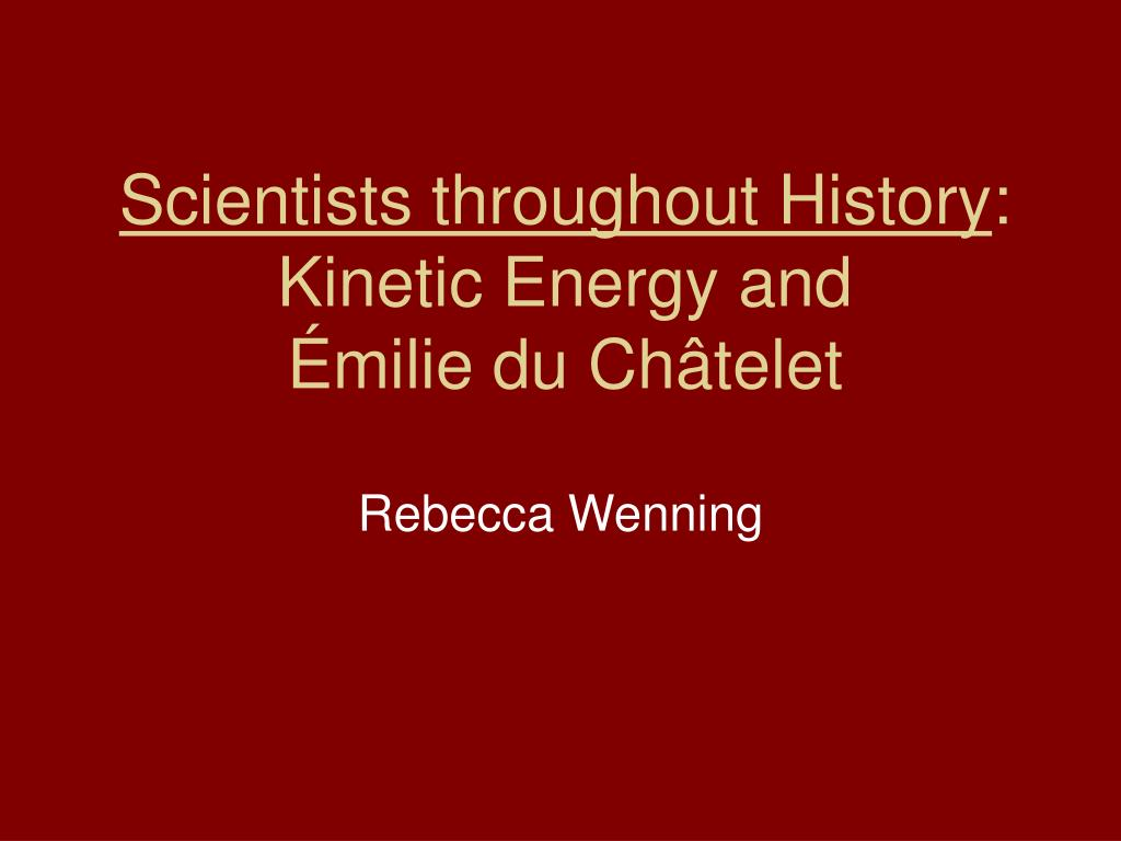 scientists throughout history kinetic energy and milie du ch telet l.