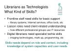 librarians as technologists what kind of skills