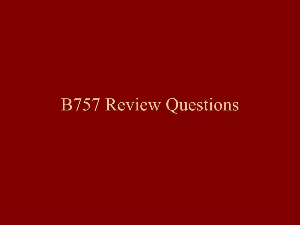 b757 review questions l.