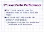 1 st level cache performance
