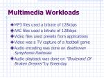multimedia workloads7