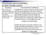 incorporating input and building the best possible system8
