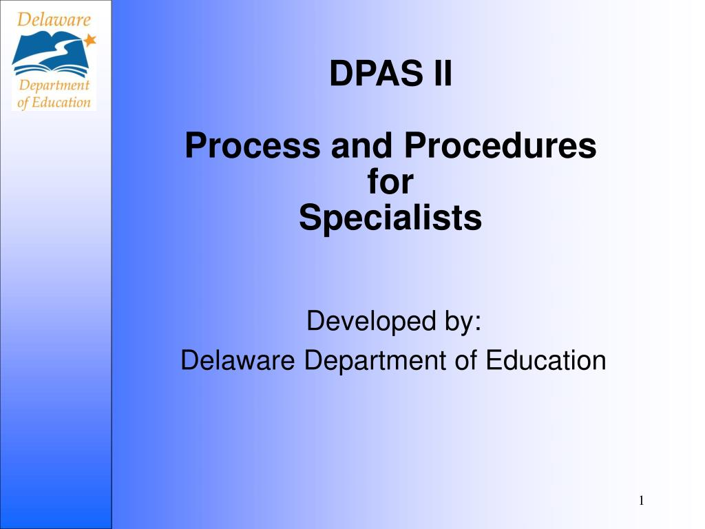 dpas ii process and procedures for specialists