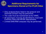 additional requirements for specimens stored at for profit sites