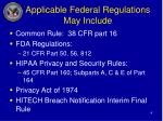 applicable federal regulations may include