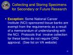 collecting and storing specimens for secondary or future research28