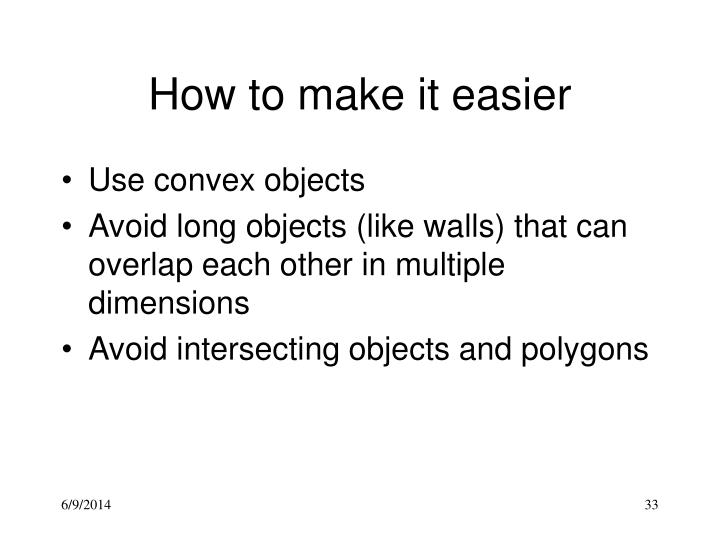 How to make it easier