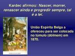 kardec afirmou nascer morrer renascer ainda e progredir sempre tal a lei