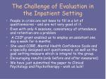 the challenge of evaluation in the inpatient setting