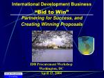 international development business bid to win partnering for success and creating winning proposals