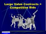 large value contracts competitive bids