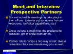 meet and interview prospective partners