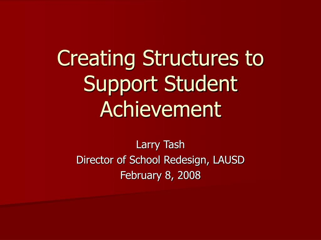 creating structures to support student achievement l.