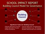 school impact report building council model for governance