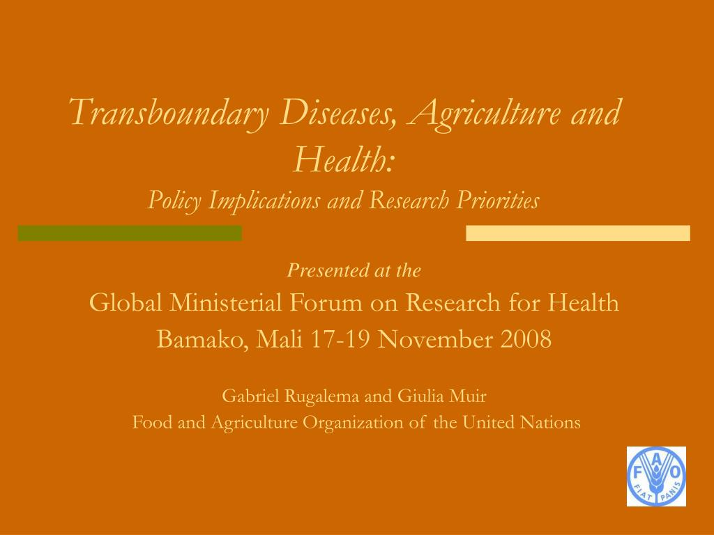 transboundary diseases agriculture and health policy implications and research priorities l.