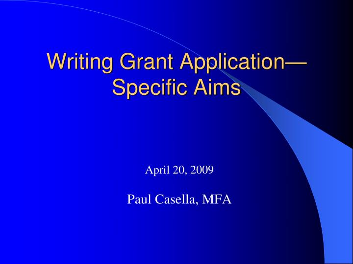 writing grant application specific aims n.