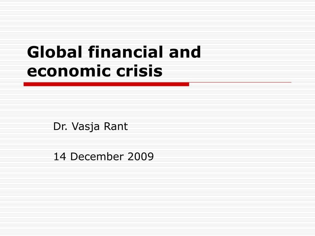 global financial and economic crisis l.