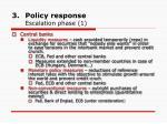 policy response escalation phase 1