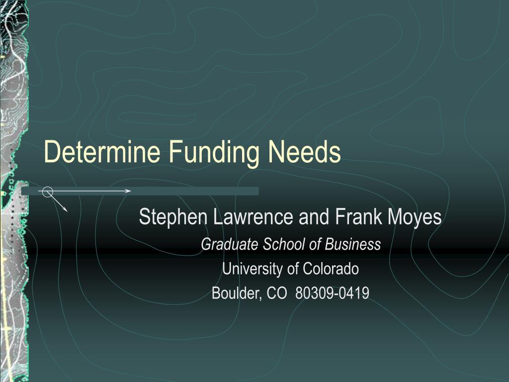 determine funding needs l.