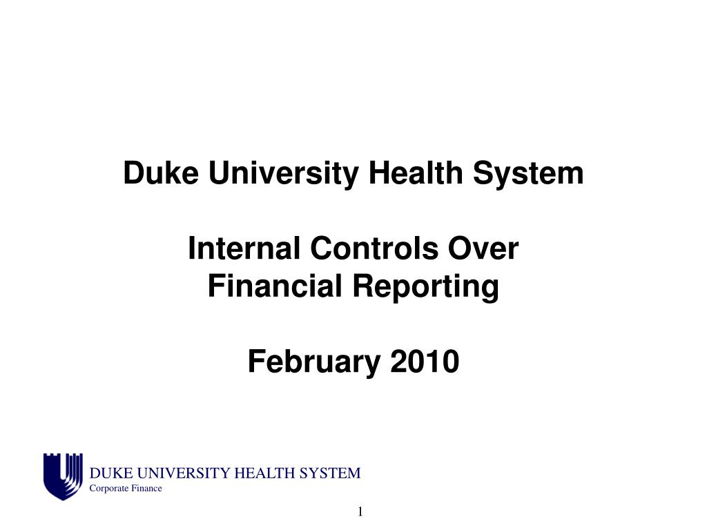 duke university health system internal controls over financial reporting february 2010 l.