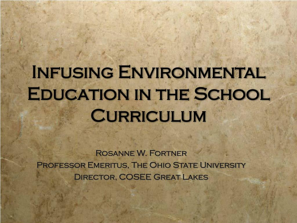 infusing environmental education in the school curriculum l.