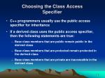choosing the class access specifier