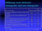 differing views between immigrants and non immigrants