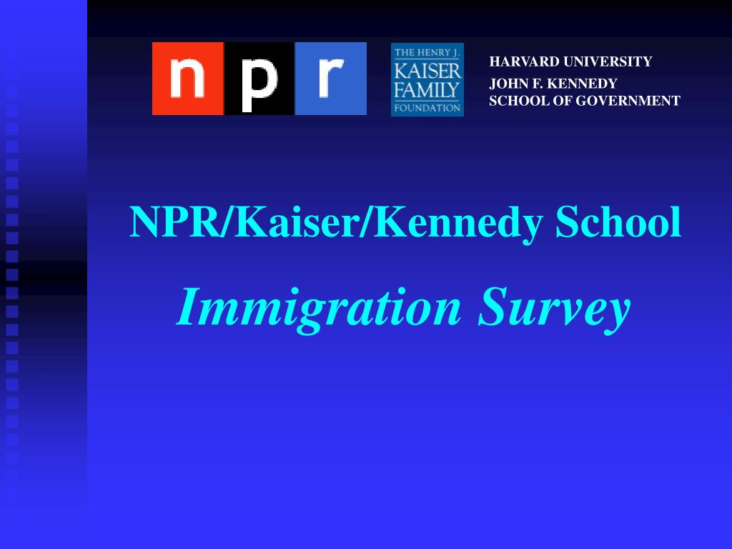 npr kaiser kennedy school immigration survey l.