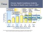 chronic health conditions underlie the bulk of health care costs in 2007