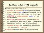 consistency analysis of xml constraints