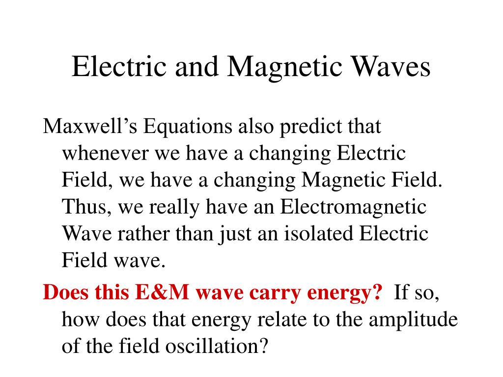 Electric and Magnetic Waves