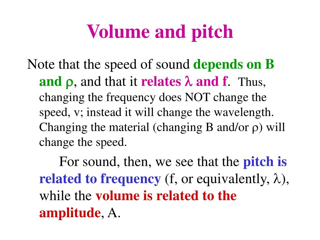 Volume and pitch
