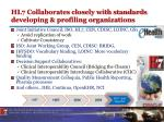 hl7 collaborates closely with standards developing profiling organizations