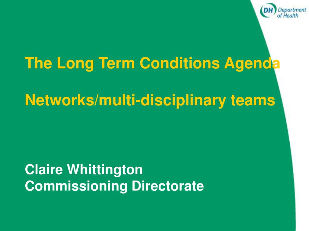 the long term conditions agenda networks multi disciplinary teams l.