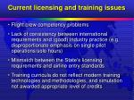 current licensing and training issues15