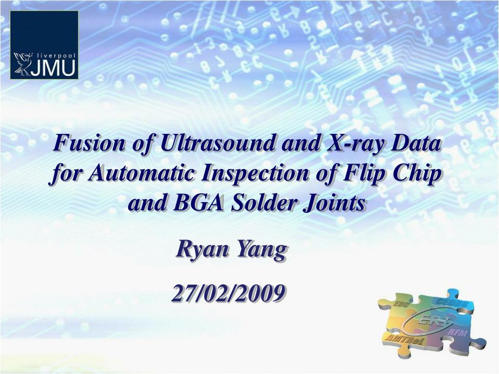 fusion of ultrasound and x ray data for automatic inspection of flip chip and bga solder joints l.