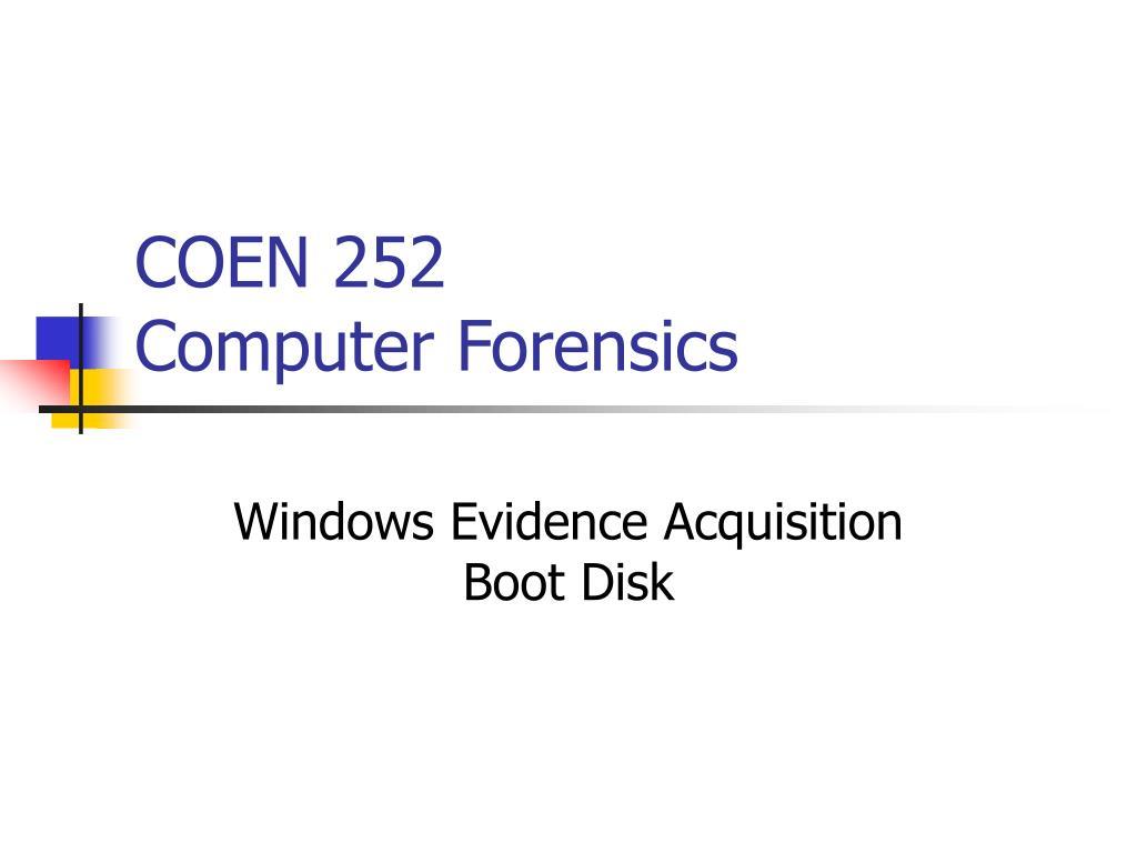 coen 252 computer forensics l.