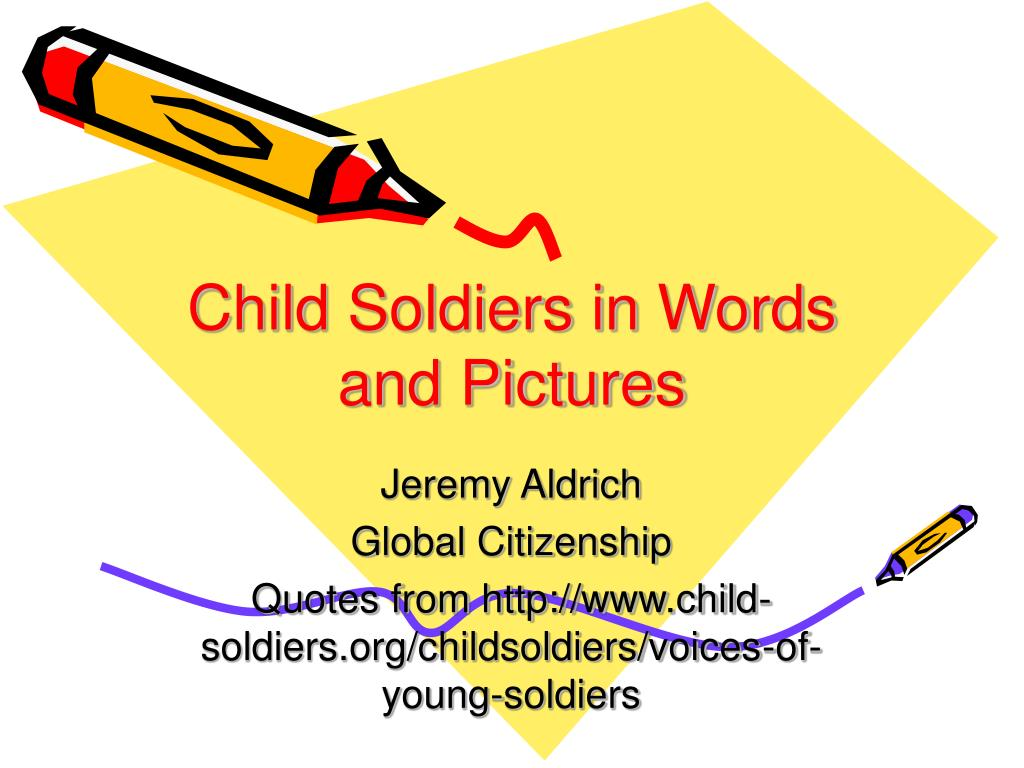 child soldiers in words and pictures l.